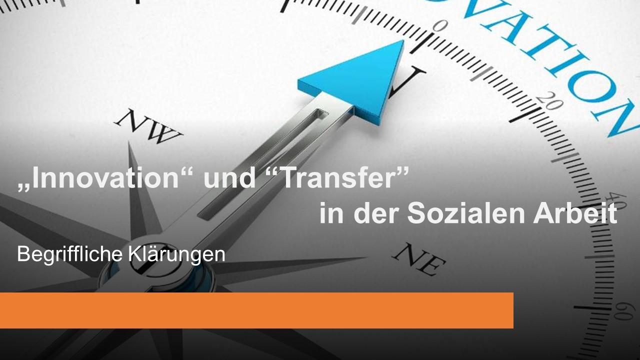 """""""Innovation"""" und """"Transfer"""" in der Sozialen Arbeit. Teil I: Begriffliche Klärungen"""